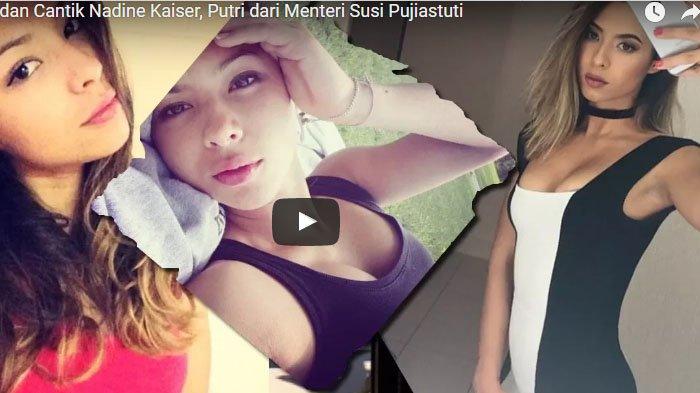VIDEO : Ini Pose- Pose Seksi dan Cantik Putri dari Menteri Susi Pujiastuti, Nadine Kaiser,