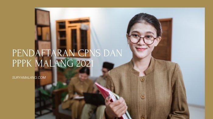 Persyaratan Khusus Pendaftaran CPNS Malang 2021 dan Masa Hubungan Perjanjian Kerja Bagi PPPK