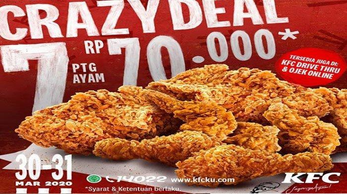 Promo KFC Crazy Deal Hari Ini 31 Maret 2020: 7 Potong Ayam Hanya Rp 70 Ribu
