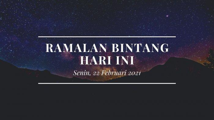 Ramalan Bintang Hari Ini Senin 22 Februari 2021: Aries Waktunya Istirahat, Taurus Sangat Sibuk