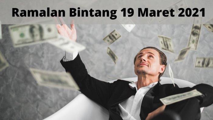 Ramalan Bintang Hari Jumat 19 Maret 2021: Kabar Baik untuk Keuangan Taurus, Aries Sangat Sibuk