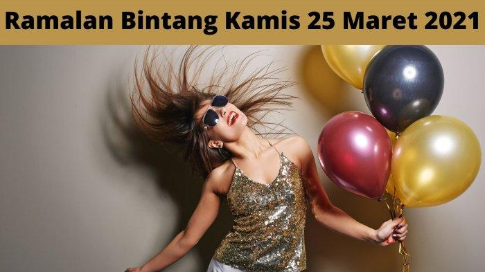 Ramalan Bintang Hari Kamis 25 Maret 2021: Taurus Waktunya Bersenang-senang, Cancer Ada Tantangan