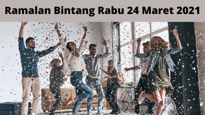 Ramalan Bintang Hari Rabu 24 Maret 2021: Capricorn Waktunya Berpesta, Taurus Harus Berbenah Diri