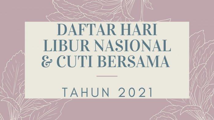 Terbaru, Rincian Hari Libur Nasional & Cuti Bersama 2021: Dipangkas 5 Hari dan Ada Perubahan Jadwal
