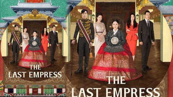 Nonton Drakor The Last Empress Sub Indo dan Sinopsisnya, Kekaisaran Korea di Era Milenial