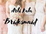 arti-kata-bridesmaid-dalam-kamus-bahasa-gaul-dan-30-bahasa-kekinian-zaman-now-lainnya.jpg