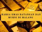 harga-emas-batangan-dan-murni-di-malang-hari-ini-24-februari-2021-lm-antam-ubs-london-dan-lokal.jpg