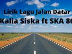lirik-lagu-jalan-datar-kalia-siska-ft-ska-86-333.jpg
