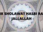 lirik-sholawat-hasbi-rabbi-jallallah-cocok-dibaca-saat-ramadan-lengkap-tulisan-arab-latin-dan-arti.jpg