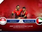 live-streaming-timnas-indonesia-u23-vs-uni-emirat-arab-u23_20180824_132317.jpg