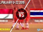 video-jadwal-jam-tayang-timnas-u22-indonesia-vs-thailand-di-final-piala-aff-2019.jpg