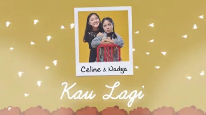 Lirik Lagu dan Chord Kunci Gitar Kau Lagi - Celine dan Nadya: Mengapa Kau Lagi Kau Lagi
