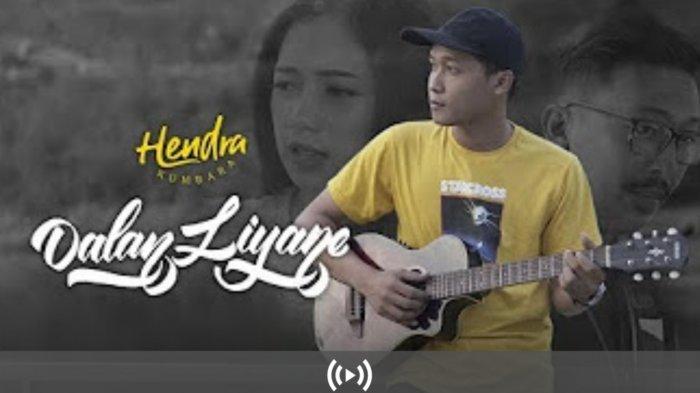 Lirik dan Chord Dalan Liyane - Hendra Kumbara: Yowes Ben Tak Lakoni Nganti Sak Kuat-kuate Ati