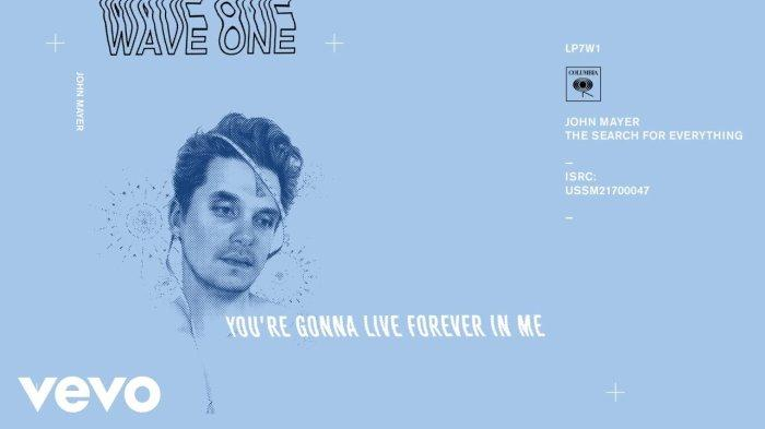 Lirik & Chord You're Gonna Live Forever In me - John Mayer: I'll Guarantee, Just Wait And See