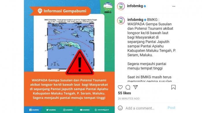 BMKG memberikan peringatan dini gempa susulan dan tsunami untuk wlayah Maluku Tengah, pada Rabu (16/6/2021).