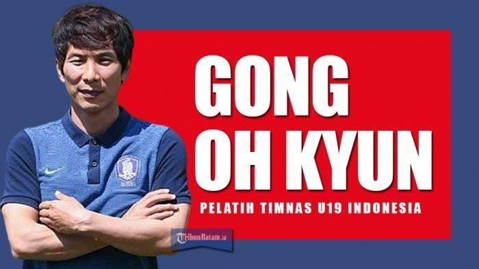 Pelatih Timnas U19 Indonesia, Gong Oh Kyun Positif Virus Corona Tanpa Alami Gejala