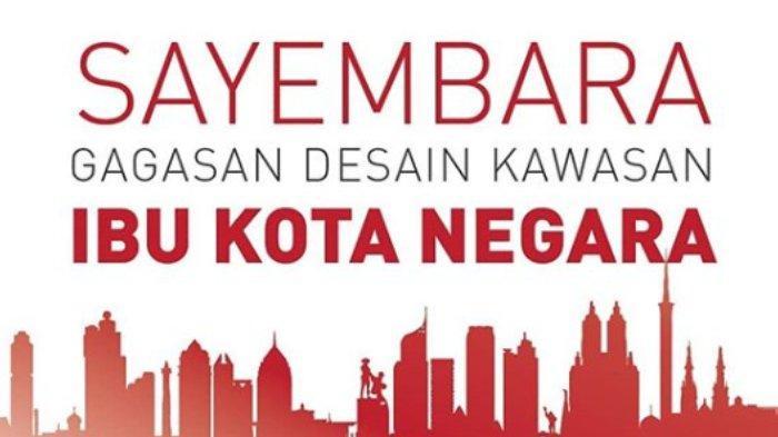Kementerian PUPR Adakan Sayembara Desain Ibu Kota Baru Berhadiah Rp 2 Miliar, Ini Syaratnya