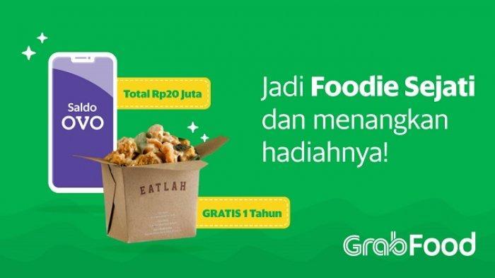 Grab Adakan Kontes Jadi Food Reviewer, Total Hadiah Rp 20 Juta dan Setahun Makan Gratis di Eatlah