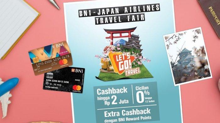BNI dan Japan Airlines Gelar Travel Fair Bertajuk 'Let's Go Travel', Serbu Berbagai Promo Menariknya