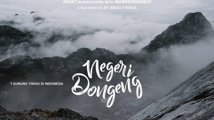 Negeri Dongeng, Film Dokumenter tentang Ekspedisi 7 Gunung Tertinggi di Indonesia