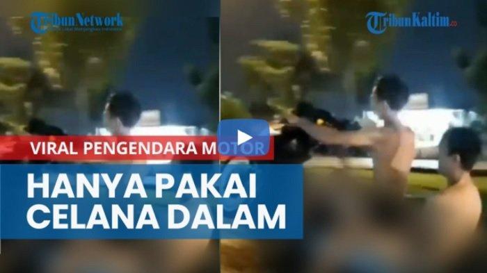 TRAVEL UPDATE: Viral di Medsos, Pengendara Motor Ugal-ugalan di Jalan Hanya Pakai Celana Dalam