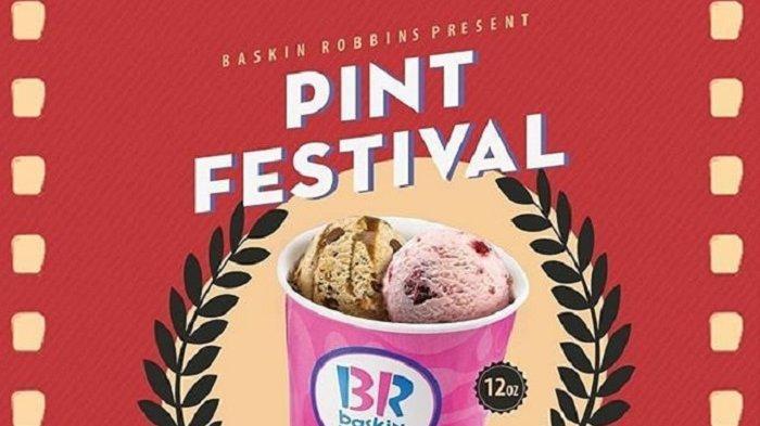 3 Hari Lagi, Baskin Robbins Adakan Promo Pint Festival, Harga Es Krim Cuma Rp 85 Ribu!
