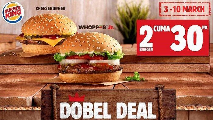 Promo Burger King - Promo 'Double Deal' Berlaku Mulai Hari Ini,  2 Varian Burger Cuma Rp 30 Ribu