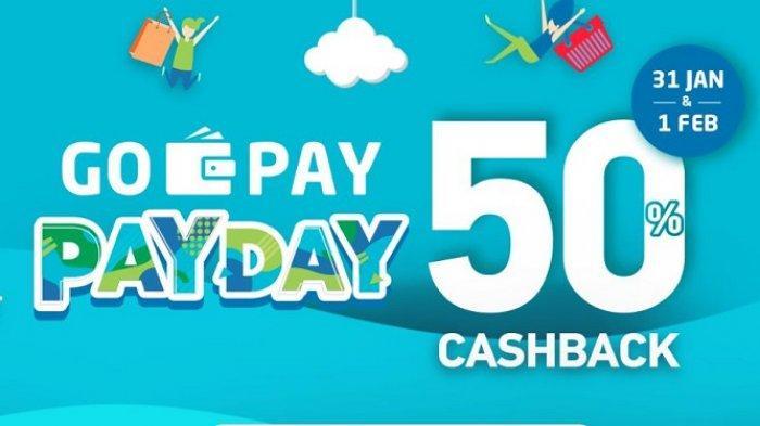 Mulai Hari Ini Promo GO-PAY PAYDAY Cashback 50%, Simak Banyak Merchant Favorit yang Berpartisipasi