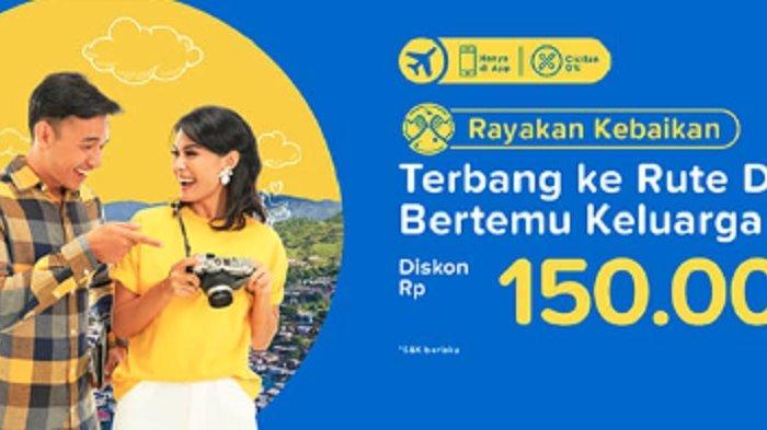 Silaturahmi ke Keluarga Besar Bisa Dapat Diskon Rp 150 Ribu dari Tiket.com