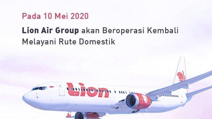 Lion Air GroupBeroperasi Kembali Layanai Rute Domestik Mulai 10 Mei 2020