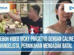 heboh-video-vicky-prasetyo-dengan-caline-evangelista-pernikahan-mendadak-batal.jpg