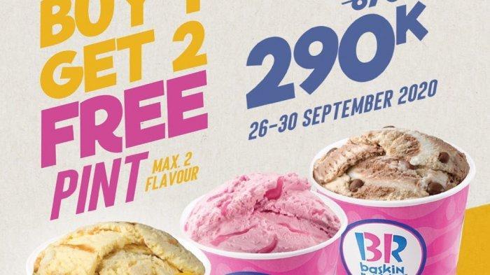 Baskin Robbins promo beli 1 gratis 2 es krim kemasan freshpack pint selama 26-30 September 2020 untuk semua mekanisme pembelian dan pembayaran.
