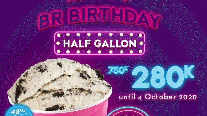 Merayakan hari jadinya, Baskin Robbins tawarkan diskon 50%+25% pembelian setengah galon dari harga Rp 750 ribu menjadi Rp 280 ribu untuk 1360 gram.