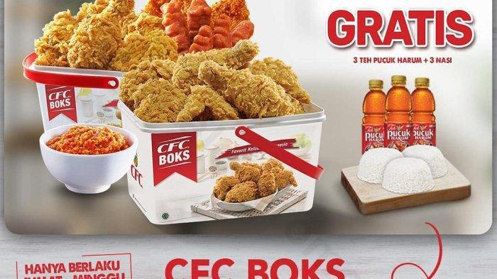 CFC Boks hanya Rp 116 ribu, dapat gratis 3 teh Pucuk Garum dan 3 nasi, hanya berlaku Jumat-Minggu untuk pembelian melalui Grabfood dan Gofood.