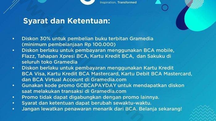 Hari terakhir Gramedia Pay Day diskon 30% bagi pengguna kartu Bank BCA untuk semua buku terbitan Gramedia hingga 4 Oktober 2020, minimum Rp 100 ribu.