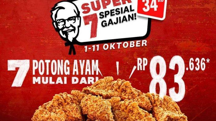 KFC kembali menawarkan promo Super 7 spesial gajian mulai Rp 83.636 untuk 7 potong ayam lebih hemat Rp 34 ribu berlaku mulai tanggal 1-11 Oktober 2020