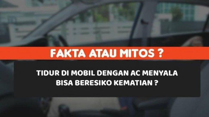 Jangan Tidur di Mobil dengan AC & Mesin Menyala, Akibatnya Bisa Fatal