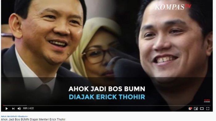 Ahok bertemu Erick Thohir Tangkap Layar YouTube KompasTV