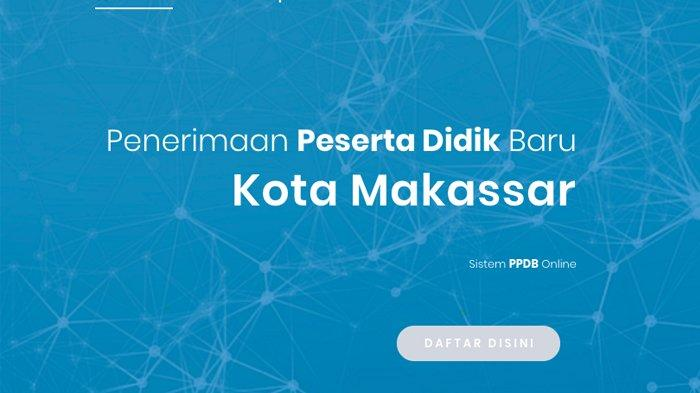 Akses ppdb.makassar.go.id Pendaftaran PPDB Makassar 2020 Jalur Zonasi Dibuka, Berikut Tata Caranya (disdik.makassar.go.id)