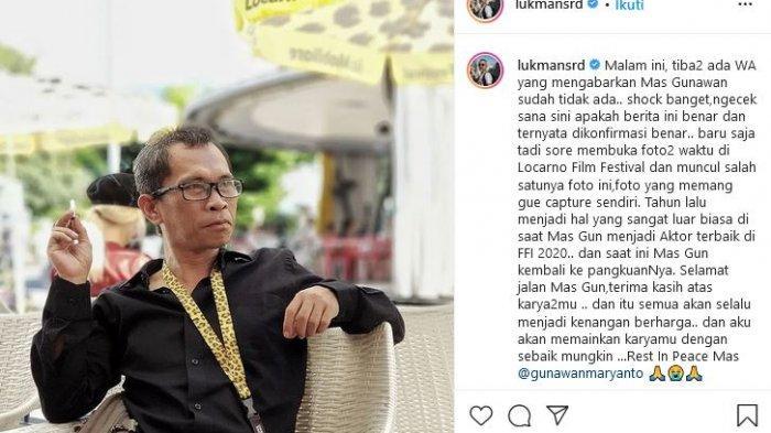 Aktor Lukman Sardi ikut berduka atas meninggalnya Gunawan Maryanto