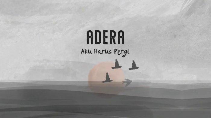 Download Lagu Aku Harus Pergi - Adera, Lengkap dengan Lirik dan Video Klipnya