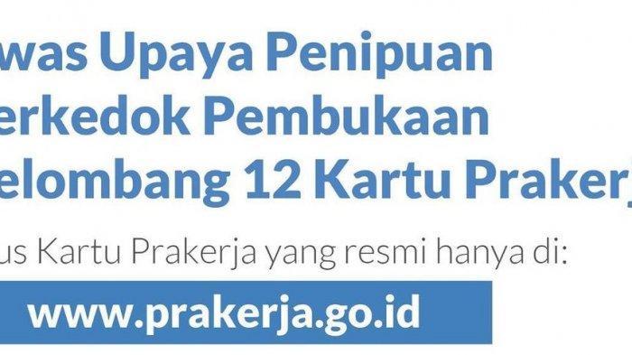 Segera Cek Cara dan Syarat Daftar Kartu Prakerja Gelombang 12 Tahun 2021, Akses www.prakerja.go.id