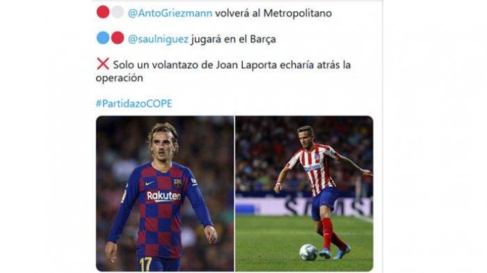 Kabar pertukaran pemain antara Barcelona dan Atletico Madrid melibatkan Antoine Griezmann dan Saul Niguez.