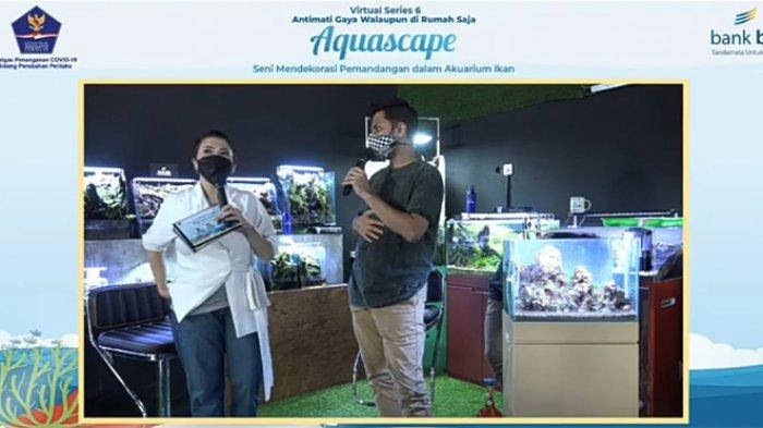 Wendy dan Host di Acara virtual series 6, 'Aquascape', yang diadakan oleh Satgas Covid-19 Perubahan Perilaku, Sabtu, (17/4/2021).