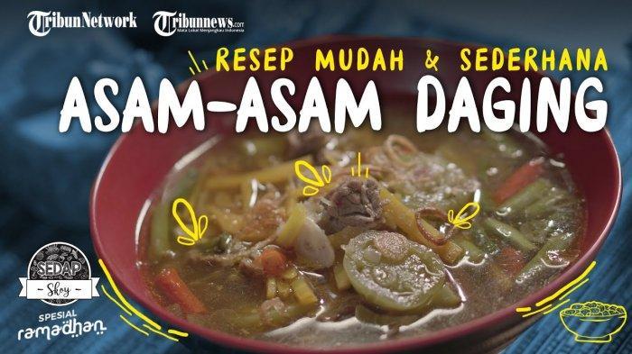 Cara Membuat Asam-asam Daging Sapi, Inspirasi Menu Sahur Puasa Ramadhan yang Praktis dan Mudah