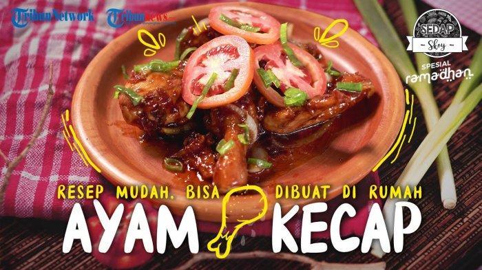 Menu Buka Puasa Ramadhan Ayam Kecap, Simak Resepnya Lengkap dengan Bacaan Doa Buka Puasa