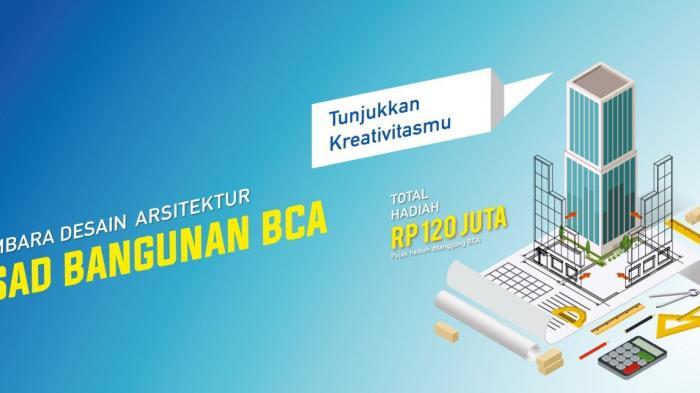 Ayo, Ikuti Sayembara Desain Arsitektur Fasad Bangunan BCA, Menangkan Hadiah Total Rp120 Juta