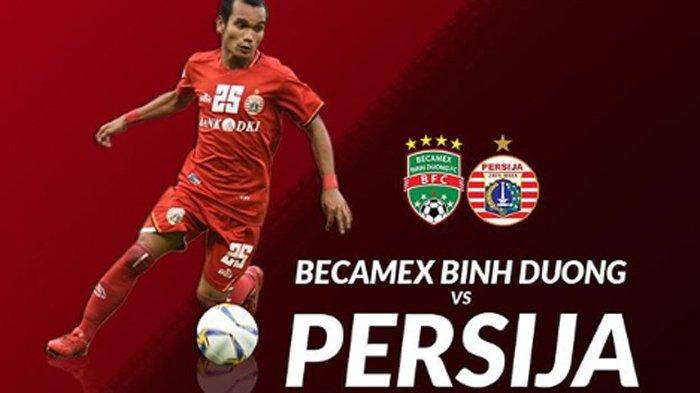 Live Streaming Becamex Binh Duong Vs Persija Jakarta Piala AFC Live MNCTV 17.00 WIB Sore Ini