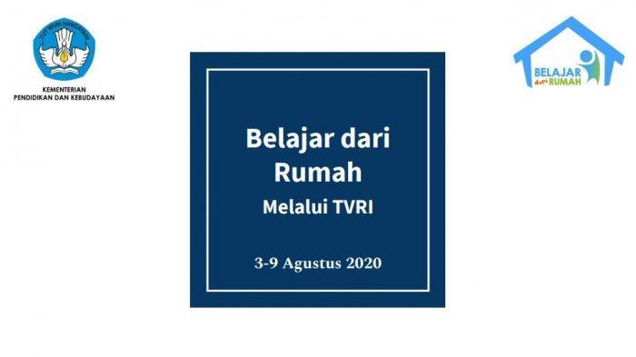 Jadwal TVRI Lengkap Kamis, 6 Agustus 2020 untuk PAUD, SD, SMP, dan SMA/SMK:Belajar dari Rumah