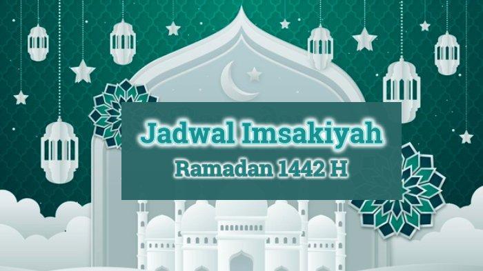 Jadwal Imsak dan Azan Subuh Jakarta Hari Ini, Jumat 16 April 2021 dan Doa Niat Puasa Ramadhan